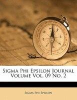 Sigma Phi Epsilon Journal Volume 9, No. 2