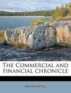 The Commercial And Financial Chronicl, Volume 32 by Anonymous
