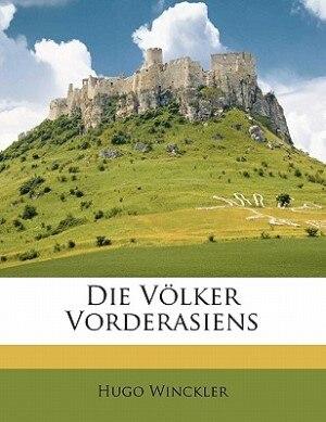 Die Völker Vorderasiens by Hugo Winckler