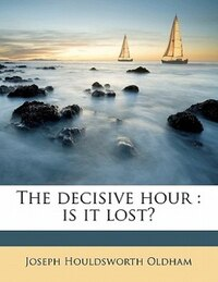 The Decisive Hour: Is It Lost?
