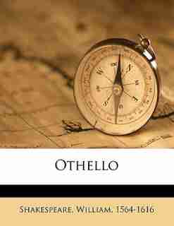 Othello by Shakespeare William 1564-1616