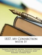 1837, My Connection With It