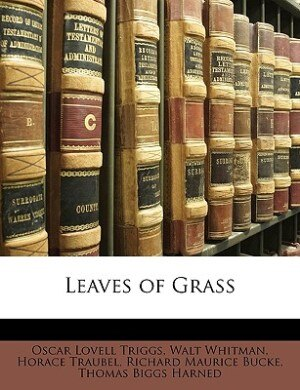 Leaves Of Grass by Oscar Lovell Triggs