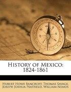 History Of Mexico: 1824-1861