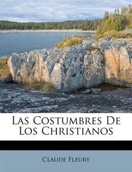 Book Las Costumbres De Los Christianos by Claude Fleury