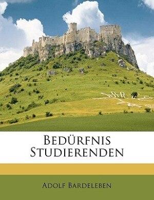Bedürfnis Studierenden by Adolf Bardeleben