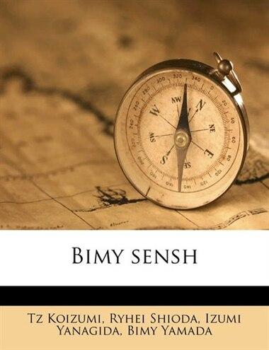 Bimy sensh by Tz Koizumi