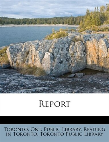 Report by Ont. Public Library. Reading In Toronto
