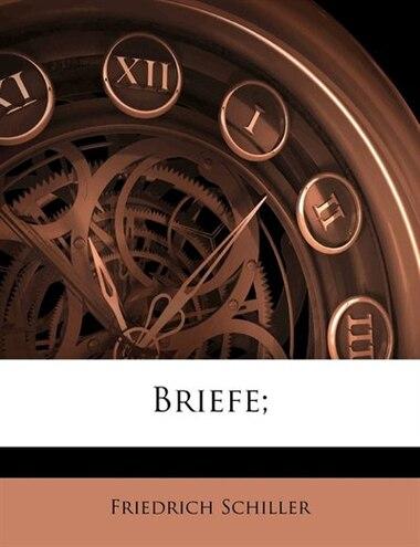 Briefe; by Friedrich Schiller