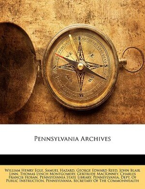 Pennsylvania Archives by Pennsylvania State Library