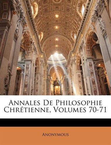 Annales De Philosophie Chrétienne, Volumes 70-71 de Anonymous
