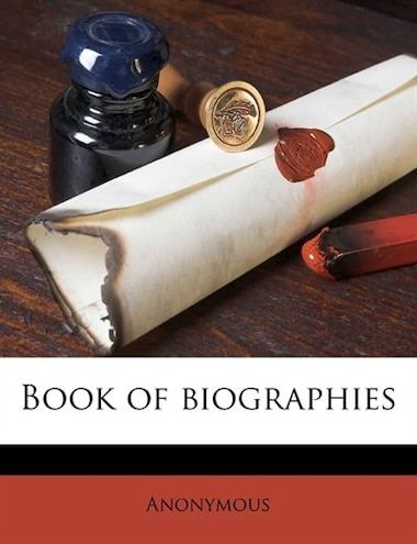 Book Of Biographies by Anonymous