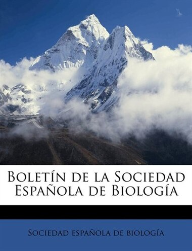 Boletín De La Sociedad Española De Biología Volume T. 2 (1913) by Sociedad Española De Biología