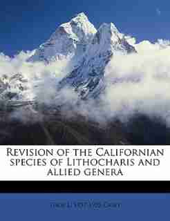 Revision Of The Californian Species Of Lithocharis And Allied Genera by Thos L. 1857-1925 Casey