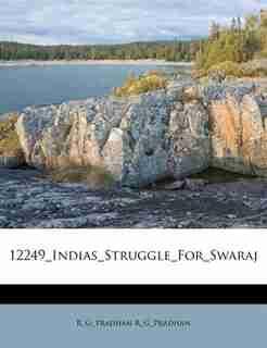 12249_indias_struggle_for_swaraj by R_g_pradhan R_g_pradhan