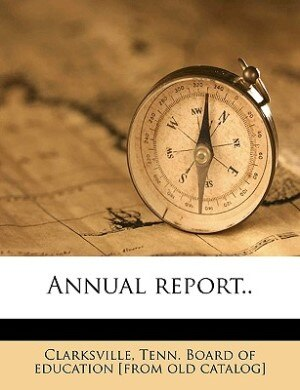 Annual Report.. by Tenn. Board Of Education [f Clarksville