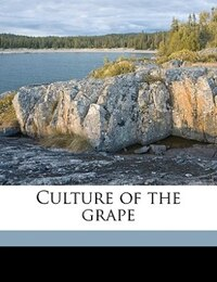 Culture Of The Grape