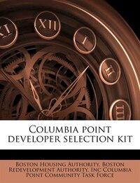 Columbia Point Developer Selection Kit