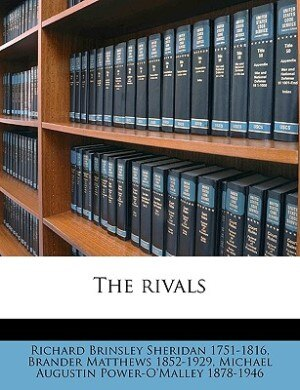 The rivals by Richard Brinsley Sheridan