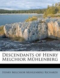 Descendants Of Henry Melchior Mühlenberg