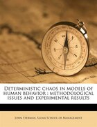 Deterministic Chaos In Models Of Human Behavior: Methodological Issues And Experimental Results