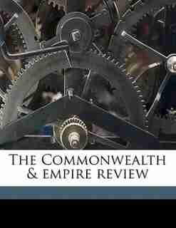 The Commonwealth & Empire Review by Anonymous