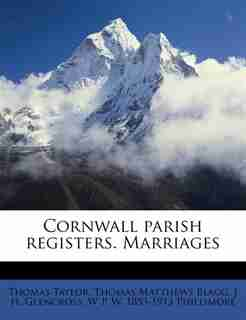Cornwall Parish Registers. Marriages by Thomas Taylor