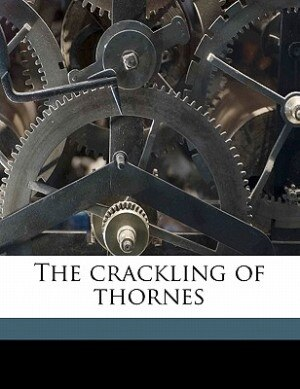 The Crackling Of Thornes by 1869-1952 Dum-dum