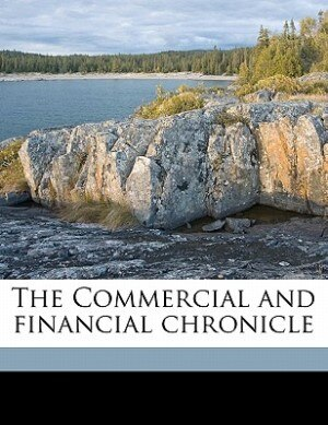 The Commercial And Financial Chronicle by Anonymous