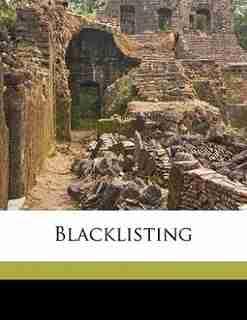 Blacklisting by Grover G. B. 1884 Huebner