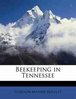 Beekeeping In Tennessee by Gordon Mansir Bentley