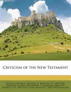 Criticism Of The New Testament by Hensley Henson