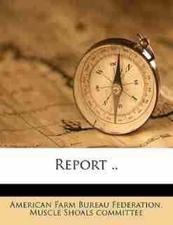 Report .. by American Farm Bureau Federation. Muscle