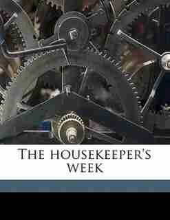 The Housekeeper's Week by Marion Harland