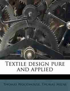 Textile design pure and applied by Thomas Woodhouse