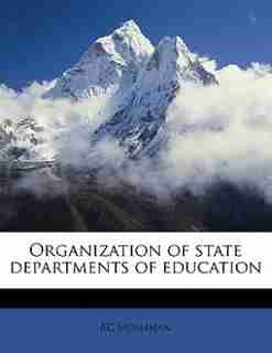 Organization Of State Departments Of Education by Ac Monahan