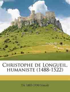 Christophe De Longueil, Humaniste (1488-1522) by Th 1883-1930 Simar