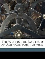 The West In The East From An American Point Of View