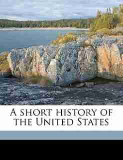 A Short History Of The United States by John Spencer Bassett