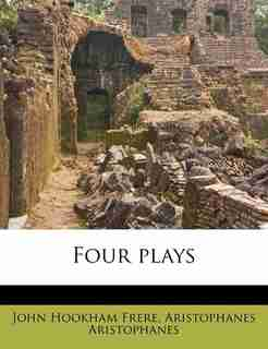 Four Plays by Aristophanes Aristophanes