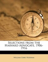 Selections From The Harvard Advocate, 1906-1916