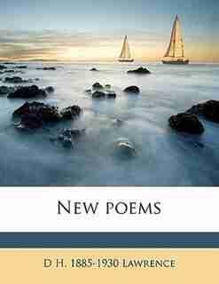 New Poems by D H. 1885-1930 Lawrence