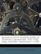Research With Hardin Jones At Donner Laboratory, 1957-1978: Oral History Transcript / 1979