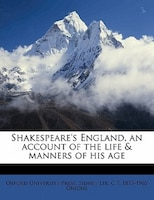 Shakespeare's England, an account of the life & manners of his age Volume 2