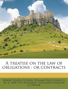 A Treatise On The Law Of Obligations: or contracts Volume 2