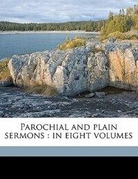 Parochial And Plain Sermons: in eight volumes Volume 1