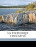 La Technique Educative by Jean Delvolve