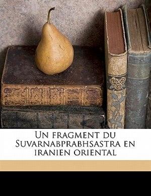 Un Fragment Du Suvarnabprabhsastra En Iranien Oriental by Paul Pelliot