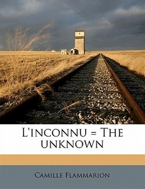 L'inconnu = The Unknown by Camille Flammarion