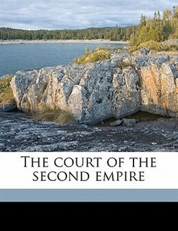 Book The Court Of The Second Empire by 1834-1900 Imbert De Saint-amand